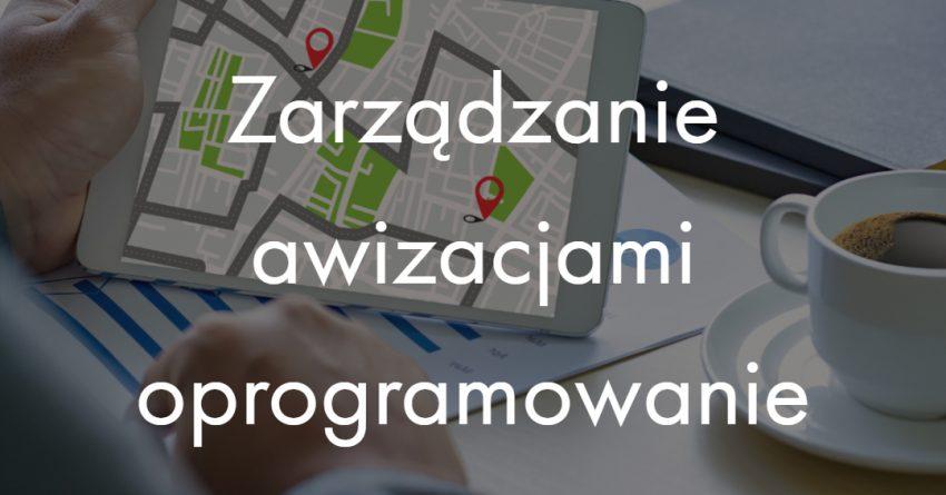 Zarządzanie awizacjami oprogramowanie