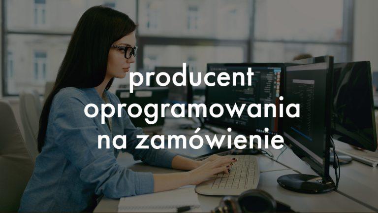 producent oprogramowania na zamówienie